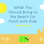 what you should bring to the Beach with kids