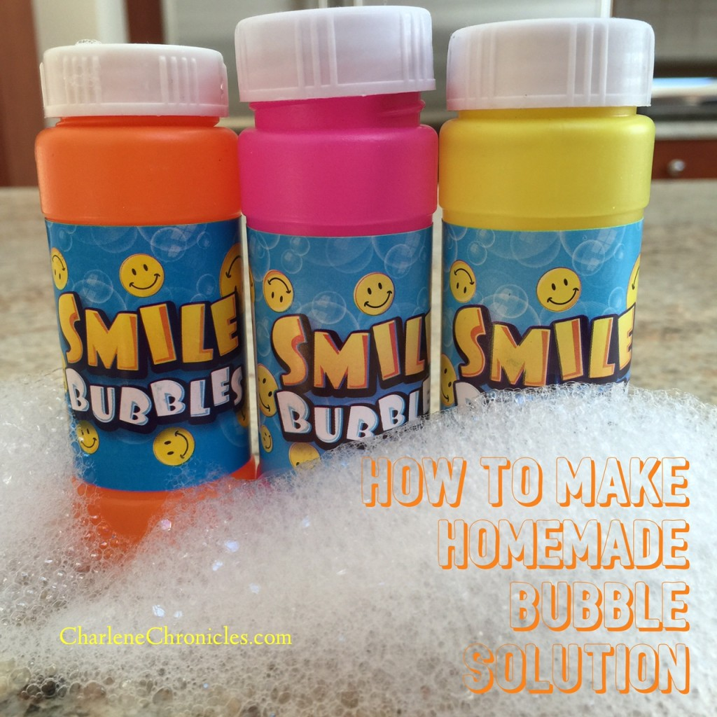 Homemade bubble solution charlene chronicles for How to make bubbles liquid at home